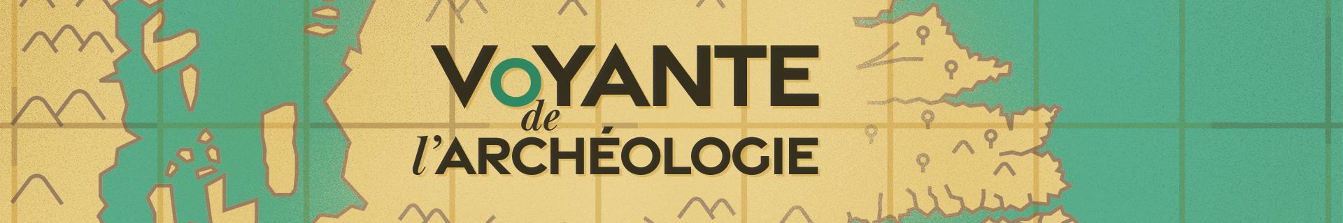 balado voyante de l'archéologie